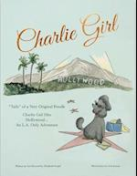 Charlie Girl Hits Hollywood...the L.A. Adventure! (Charlie Girl Tails of a Very Origina)
