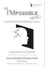 The i'Mpossible Project: Changing Minds, Breaking Stigma, Achieving the Impossible