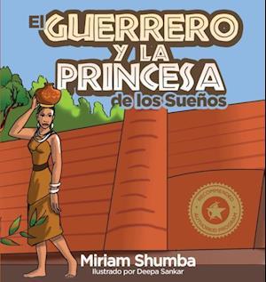 Bog, paperback El Guerrero y La Princesa de Los Suenos af Miriam Shumba Denenga