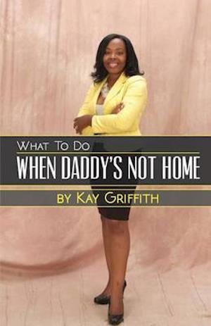 What to Do When Daddy's Not Home