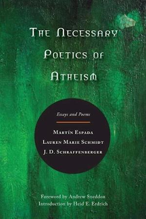 Bog, paperback The Necessary Poetics of Atheism af Lauren Marie Schmidt, Martin Espada, J. D. Schraffenberger