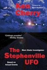 Marc Slade Investigates: The Stephenville UFO af Ken Cherry
