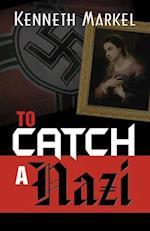 To Catch a Nazi