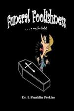 Funeral Foolishness