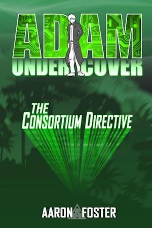 Bog, paperback Adam Undercover, the Consortium Directive af Aaron Foster
