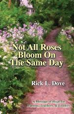 Not All Roses Bloom on the Same Day