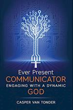 Ever Present Communicator: Engaging with a Dynamic God af Casper J Van Tonder