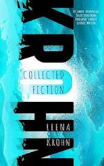 Leena Krohn: The Collected Fiction af Leena Krohn