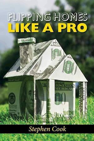 Bog, paperback Flipping Homes Like a Pro af Stephen Cook