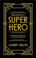 Becoming a Super Hero af Johnny Enlow