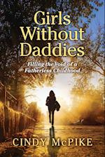 Girls Without Daddies: Filling the Void of a Fatherless Childhood