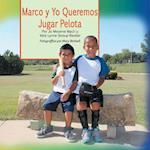 Marco y Yo Queremos Jugar Pelota af Vera Lynne Stroup-Rentier