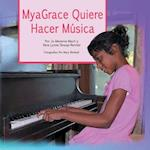 Myagrace Quiere Hacer Musica af Vera Lynne Stroup-Rentier