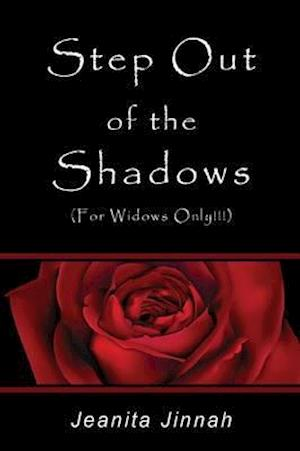 Step Out of the Shadows (For Widows Only!!!)™