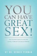 You Can Have Great Sex!