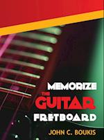 Memorize The Guitar Fretboad: 2017 Edition
