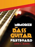 Memorize The Bass Guitar Fretboard: 2017 Edition