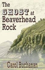 The Ghost at Beaverhead Rock (Vigilante Quartet, nr. 4)