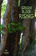 Green Blood Rising af Lea Tassie