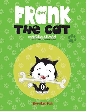 Bog, hæftet Frank the Cat: a Sing-Along Book af Angela Kelman