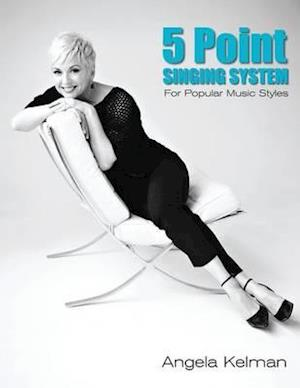 5 Point Singing System : For Popular Music Styles