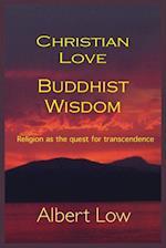 Christian Love Buddhist Wisdom