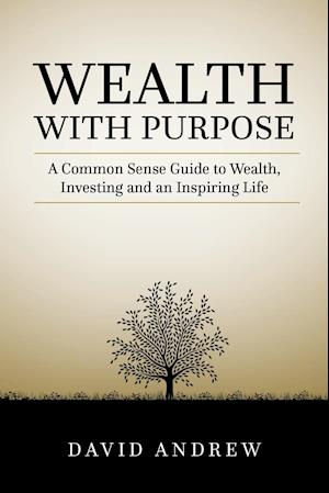 Andrew, D: Wealth with Purpose