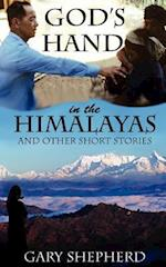 God's Hand in the Himalayas and Other Short Stories