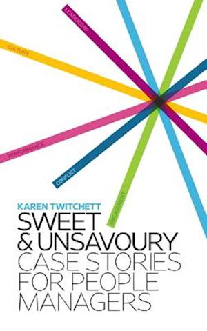 Sweet and Unsavoury: Case Stories for People Managers