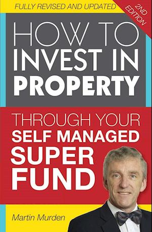 How to Invest in Property Through Your Self Managed Super Fund
