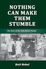 Nothing Can Make Them Stumble