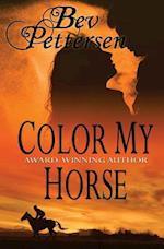Color My Horse af Bev Pettersen