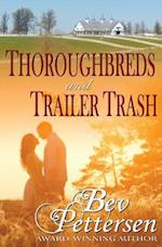 Thoroughbreds and Trailer Trash af Bev Pettersen
