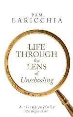 Life Through the Lens of Unschooling