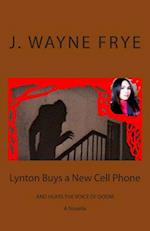 Lynton Buys a New Cell Phone and Hears the Voice of Doom af J. Wayne Frye