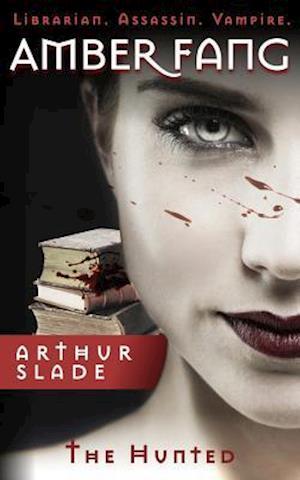 Bog, hæftet Amber Fang: The Hunted af Arthur Slade