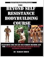 Beyond Self Resistance Bodybuilding Course af Marlon Birch