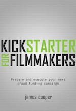 Kickstarter for Filmmakers af James Cooper