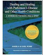 Dealing and Healing with Parkinson's Disease and Other Health Conditions