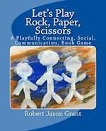Let's Play Rock, Paper, Scissors