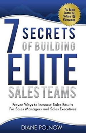 Bog, paperback 7 Secrets of Building Elite Sales Teams af Diane Polnow