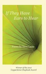 If They Have Ears to Hear af Terry Lucas