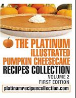 The Platinum Illustrated Pumpkin Cheesecake Recipes Collection