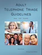 Adult Telephone Triage Guidelines, Age 18+ Years