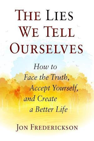 Bog, paperback The Lies We Tell Ourselves af Jon Frederickson