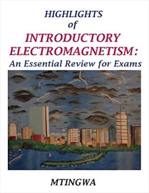 Bog, paperback Highlights of Introductory Electromagnetism af Sekazi K. Mtingwa