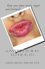 Kisss Your Way to Health