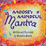 Moose's Mindful Mantra