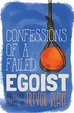 Confessions of a Failed Egoist af Trevor Blake