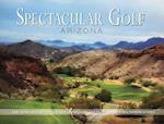 Spectacular Golf Arizona (Spectacular Golf)